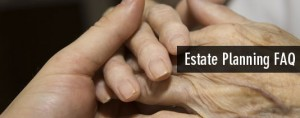 Estate Planning FAQ
