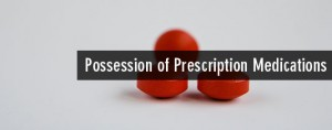Illegal Possession of Prescription Medications – Orlando Defense Attorneys
