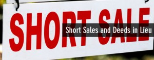 Short Sales and Deeds in Lieu